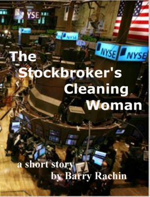 The Stockbroker's Cleaning Woman, Barry Rachin