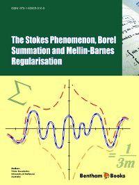 The Stokes Phenomenon, Borel Summation and Mellin-Barnes Regularisation, Victor Kowalenko