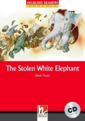 The Stolen White Elephant, mit 1 Audio-CD, m. 1 Audio-CD, Mark Twain