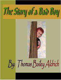 The Story of a Bad Boy, Thomas Bailey Aldrich