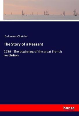 The Story of a Peasant, Erckmann-Chatrian