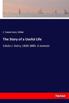 The Story of a Useful Life, S. Fannie Gerry Wilder