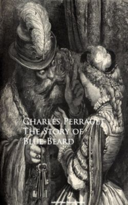 The Story of Blue-Beard, Charles Perrault
