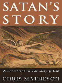 The Story of God: Satan's Story, Chris Matheson