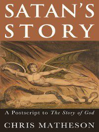 The Story of God: Satan's Story, Chris Matheson