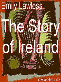 The Story of Ireland, Emily Lawless