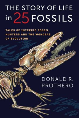 The Story of Life in 25 Fossils, Donald R. Prothero