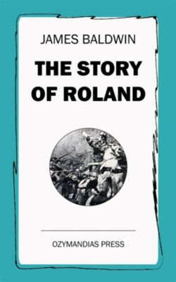 The Story of Roland, James Baldwin