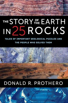 The Story of the Earth in 25 Rocks, Donald R. Prothero