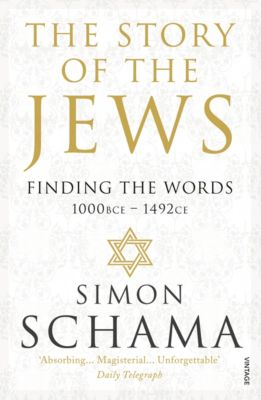 The Story of the Jews, Simon Schama
