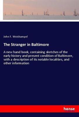 The Stranger in Baltimore, John F. Weishampel