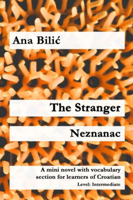 The Stranger / Neznanac, Ana Bilic