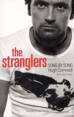 The Stranglers: Song by Song, Hugh Cornwell, Jim Drury