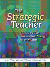 The Strategic Teacher, Harvey F. Silver, Matthew J. Perini, Richard W. Strong