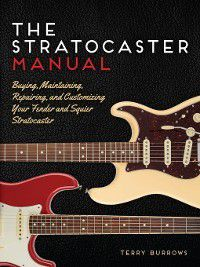 The Stratocaster Manual, Terry Burrows