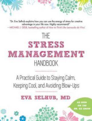 The Stress Management Handbook, Eva Selhub