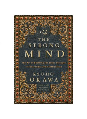The Strong Mind, Ryuho Okawa