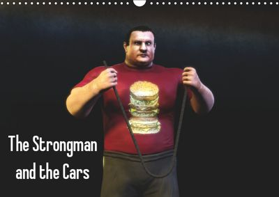 The Strongman and the Cars (Wall Calendar 2019 DIN A3 Landscape), k.A. Necrovomit