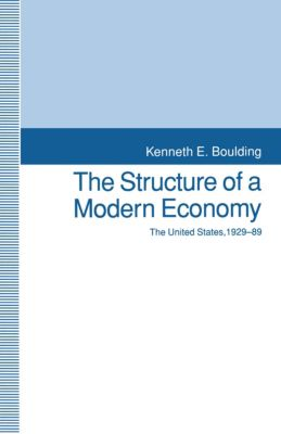 The Structure of a Modern Economy, Kenneth E. Boulding