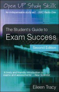 The Student'S Guide To Exam Success, Eileen Tracy