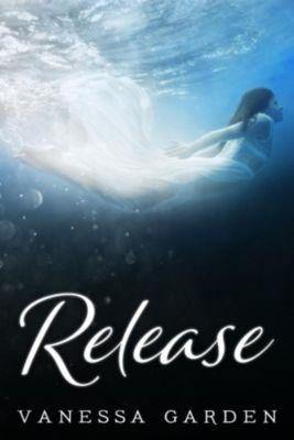 The Submerged Sun: Release (The Submerged Sun, #3), Vanessa Garden