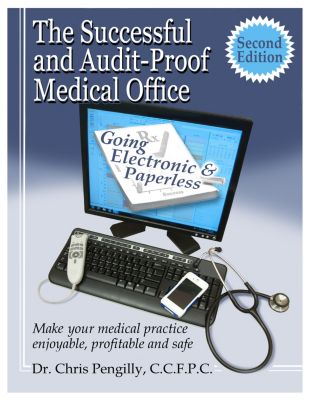 The Successful and Audit-proof Medical Office: Second Edition, Chris Pengilly