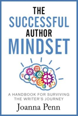 The Successful Author Mindset:  A Handbook for Surviving the Writer's Journey, Joanna Penn