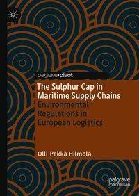 The Sulphur Cap in Maritime Supply Chains, Olli-Pekka Hilmola