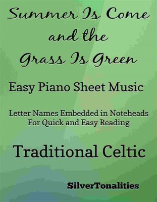 The Summer Is Come and the Grass Is Green Easy Piano Sheet Music, Traditional Celtic, SilverTonalities