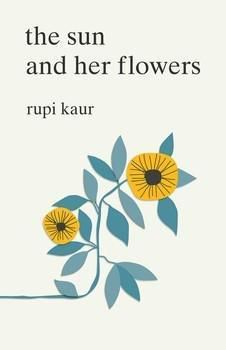 The Sun and Her Flowers, Rupi Kaur