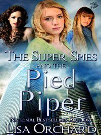The Super Spies: The Super Spies and the Pied Piper, Lisa Orchard