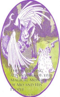 The Surprising Adventures of the Magical Monarch of Mo and His People, L. Frank   Baum