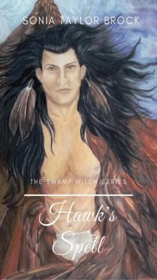 The Swamp Witch Series: Hawk's Spell (The Swamp Witch Series, #4), Sonia Taylor Brock
