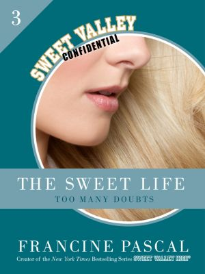 The Sweet Life 3: Too Many Doubts, Francine Pascal