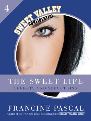 The Sweet Life 4: Secrets and Seductions, Francine Pascal