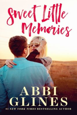 The Sweet Series: Sweet Little Memories, Abbi Glines