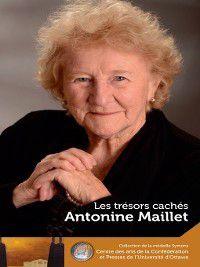 The Symons Medal Series/Collection de la Médaille Symons: Antonine Maillet : Les trésors cachés - Our Hidden Treasures, Antonine Maillet