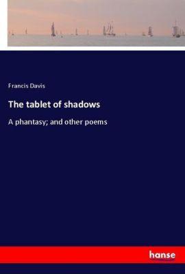 The tablet of shadows, Francis Davis