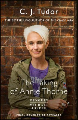 The Taking of Annie Thorne, C. J. Tudor