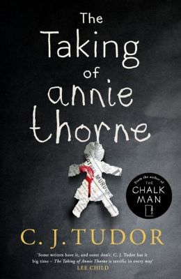 The Taking of Annie Thorne, C. J. Tudor