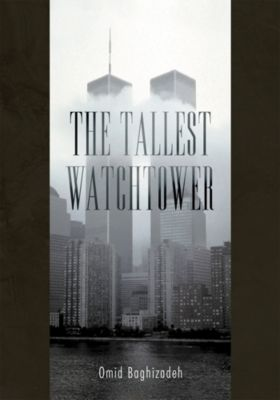 The Tallest Watchtower, Omid Baghizadeh