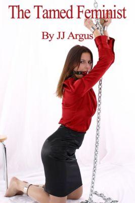 The Tamed Feminist, JJ Argus