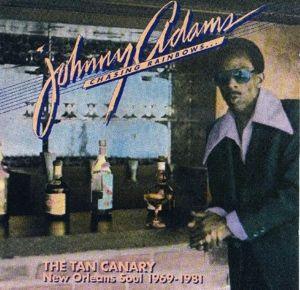 The Tan Canary / ...1973 - 1981, Johnny Adams