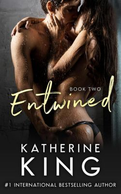 The Tangled Series: Entwined (The Tangled Series, #4), Katherine King