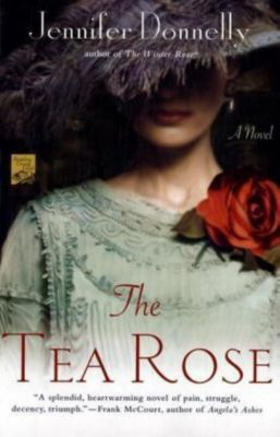 The Tea Rose, Jennifer Donnelly