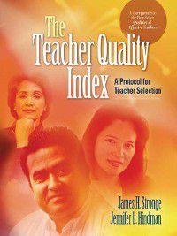 The Teacher Quality Index, James H. Stronge, Jennifer L. Hindman