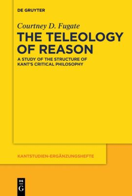 The Teleology of Reason, Courtney D. Fugate