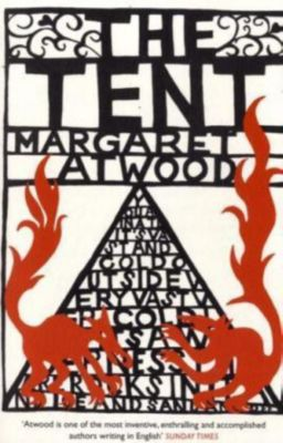 The Tent, Margaret Atwood