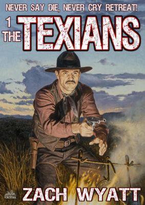 The Texians 1: The Texians, Zack Wyatt