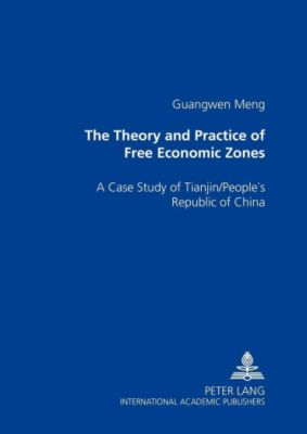 The Theory and Practice of Free Economic Zones, Guangwen Meng